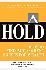 HOLD: How to Find, Buy, and Rent Houses for Wealth (Millionaire Real Estate) Kindle Edition