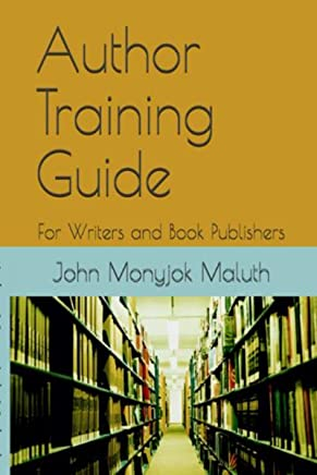 Author Training Guide: For Writers and Book Publishers (English Edition)