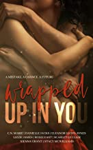 Wrapped Up in You: A Second Chance Romance Anthology