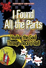 I Found All the Parts: Healing the Soul Through Rock 'n' Roll (English Edition)