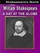 William Shakespeare: A day at the Globe