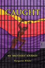 "Caught: My ""Brother's"" Journey"