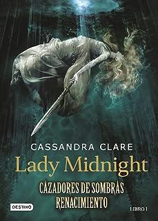 Lady Midnight. Cazadores de sombras Renacimiento. Libro 1 (Spanish Edition)