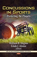 Concussions in Sports:: Protecting the Players (Sports and Athletics Preperation, Performance, and Psychology)