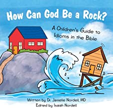How Can God Be a Rock?: A Children s Guide to Idioms in the Bible
