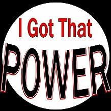 I Got That Power [Explicit]