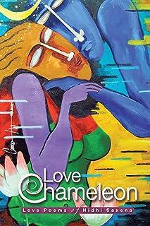Love Chameleon: The Love Poems of Nidhi Saxena