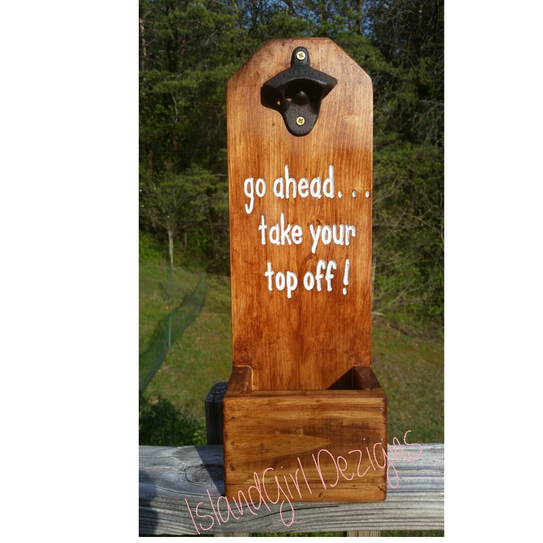 Special price for a limited time Bottle Opener and Cap Catcher Rustic ~ Max 41% OFF TOP YOUR GO AHEAD...TAKE