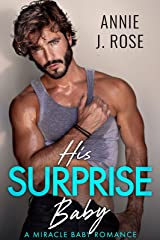His Surprise Baby: A Miracle Baby Romance Kindle Edition