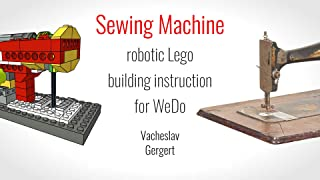 Sewing Machine Lego WeDo unofficial building instruction: Robotic motorized model unofficial building instruction for Lego WeDo 9580 set