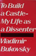 To Build a Castle-My Life As a Dissenter
