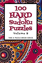 100 Hard Sudoku Puzzles: Volume 9 (Take a Puzzle Break)