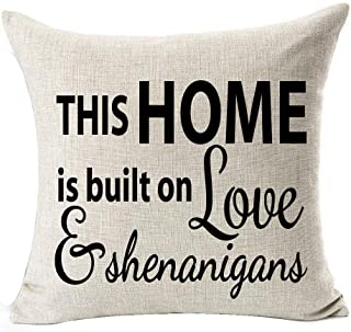 Best Gifts Funny Nordic Warm Sweet Inspirational Sayings This Home Is Built On Love And Shenanigans Sturdy Cotton Linen Throw Pillow Case Cushion Cover NEW Home Decorative Square 18X18 Inches