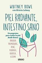 Piel radiante, intestino sano: Un programa para cuidar la