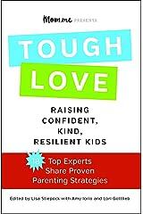 toughLOVE: Raising Confident, Kind, Resilient Kids (English Edition) eBook Kindle