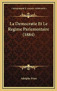 La Democratie Et Le Regime Parlementaire (1884)