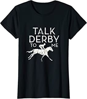 Womens Fun Talk Derby to me T-Shirt I Horse Owner Lover Jockey Gift