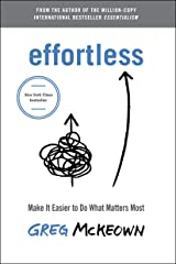 Effortless: Make It Easier to Do What Matters Most (English Edition) eBook Kindle