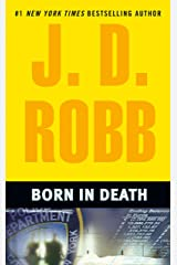 Born in Death (In Death, Book 23) Kindle Edition