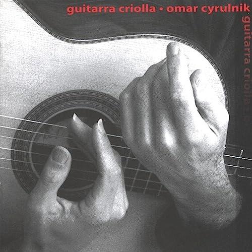 Guitarra Criolla de Omar Cyrulnik en Amazon Music - Amazon.es