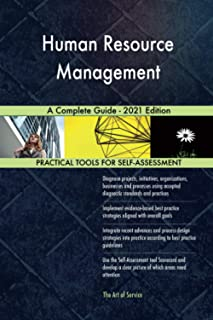 Human Resource Management A Complete Guide - 2021 Edition