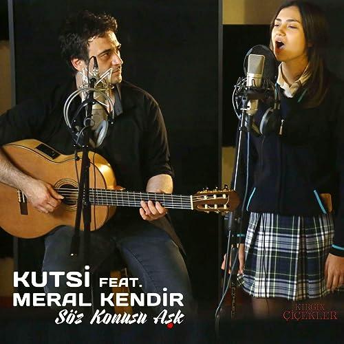Söz Konusu Aşk Feat Meral Kendir Kırgın çiçekler Von Kutsi Bei