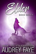 Elder (Ghost Mountain Wolf Shifters Book 7)