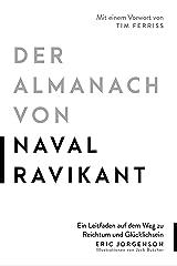 Der Almanach von Naval Ravikant: Ein Leitfaden auf dem Weg zu Reichtum und Glücklichsein (German Edition) eBook Kindle