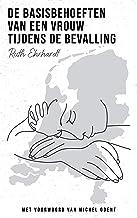 De basisbehoeften van een vrouw tijdens de bevalling (Dutch Edition)