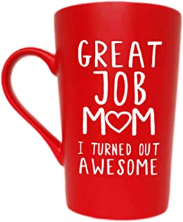 MAUAG Mothers Day Gifts Funny Inspirational Coffee Mug for Mom Christmas GIfts, Great Job Mom I Turned Out Awesome Cute Present from Daughter or Son Fun Cup Red, 12 Oz