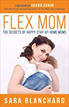 Flex Mom: The Secrets of Happy Stay-at-Home Moms (English Edition)