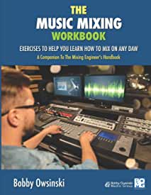 Bobby Owsinski releases The Music Mixing Workbook