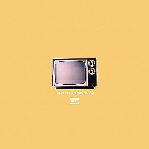 Leave the Television On [Explicit] de July Quin en Amazon Music - Amazon.es