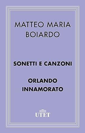Sonetti, canzoni e Orlando innamorato