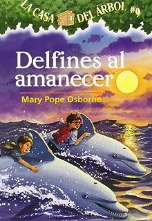 La casa del árbol # 9 Delfines al amanecer / Dolphins at Daybreak (Spanish Edition) (La Casa Del Arbol / Magic Tree House)