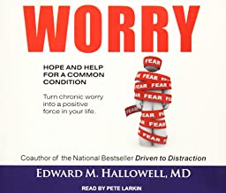 Worry: Hope and Help for a Common Condition; Turn Chronic Worry into a Positive Force in Your Life