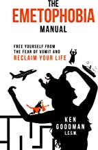 Emetophobia Manual 3-28: Free Yourself from the Fear of Vomit and Reclaim Your Life