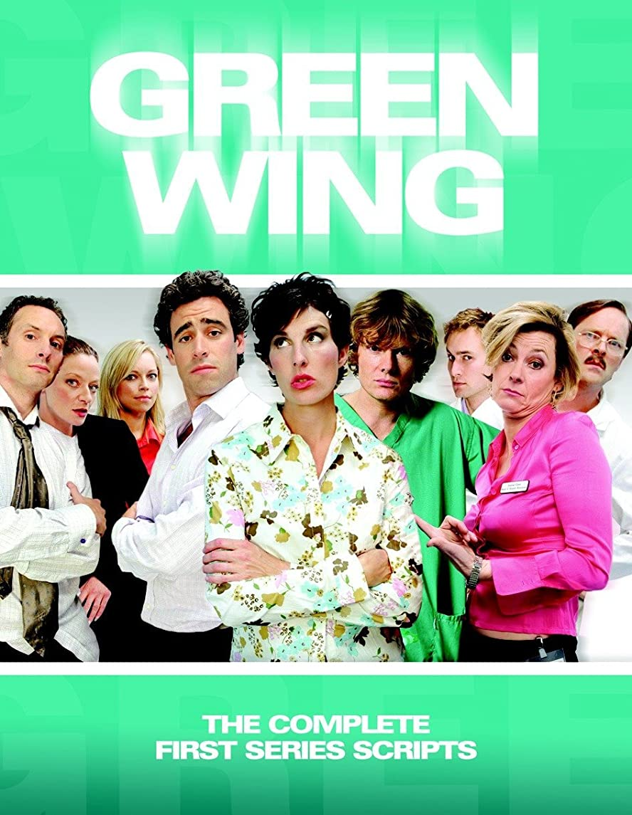 Green Wing: The Complete First Series Scripts