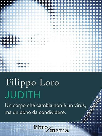 Judith: Un corpo che cambia non è un virus, ma un dono da condividere