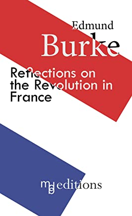 Reflections on the Revolution in France (annotated and illustrated) (English Edition)