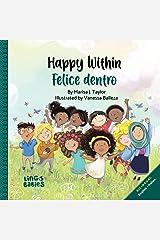 Happy within/ Felice dentro: English - Italian Bilingual Children's Book / Libri per Bambini Bilingue Italiano Inglese da 2-5 anni (Italian Edition) Kindle Edition