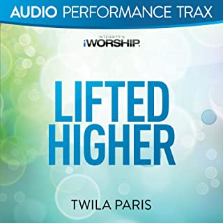 lifted higher twila paris