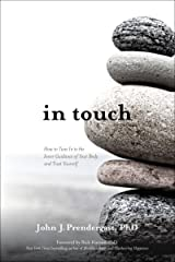 In Touch: How to Tune In to the Inner Guidance of Your Body and Trust Yourself Kindle Edition