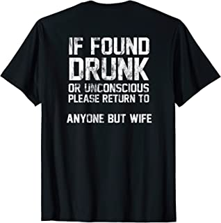 If Found Drunk Or Unconscious Return To Anyone But Wife