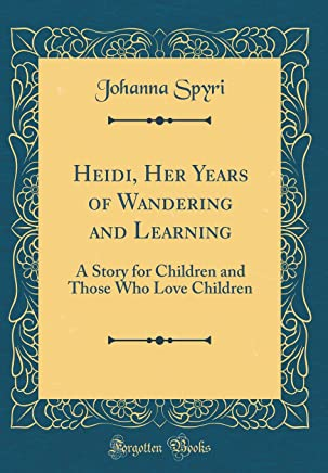 Heidi's years of Wandering and Learning