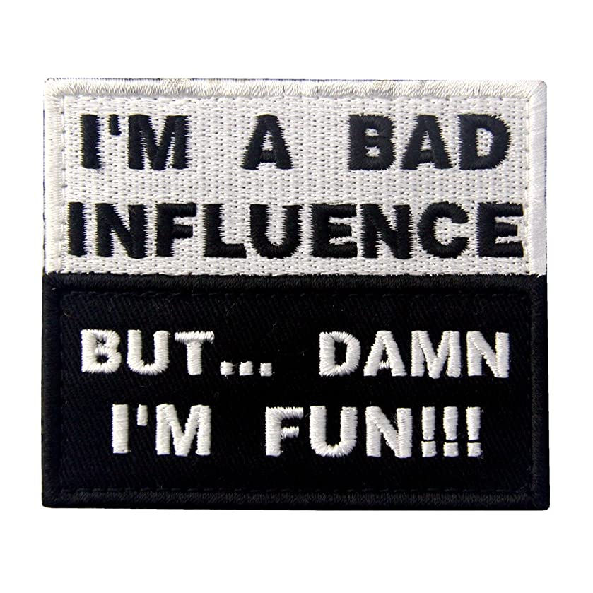 I'm A Bad Influence But Damn I'm Fun Tactical Military Funny Applique Fastener Hook & Loop Patch