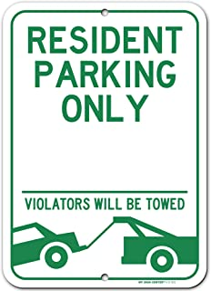"""Resident Parking Only Violators Will be Towed Sign, 10"""" x 14"""", Made Out of .040 Rust-Free Aluminum, Indoor/Outdoor Use, UV..."""