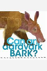 Can an Aardvark Bark? Kindle Edition