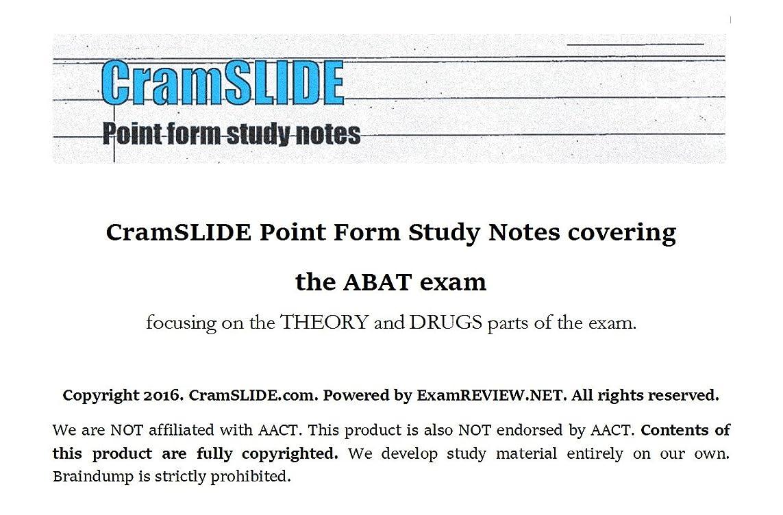 麦芽大胆な意外CramSLIDE Point Form Study Notes covering  the ABAT exam  focusing on the THEORY and DRUGS parts of the exam. (English Edition)