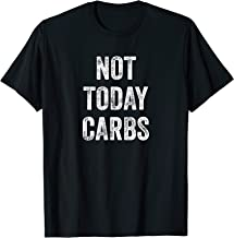 Not Today Carbs - Funny Keto, Low Carb Diet T-Shirt